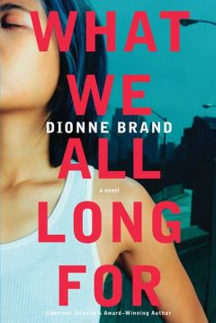 What We All Long For Dionne Brand book cover