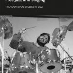 Voices Found Free Jazz and Singing, 1st Edition book cover with a man playing drums and singing