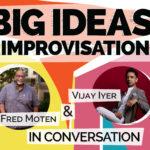 Big Ideas in Improvisation: Fred Moten & Vijay Iyer in Conversation
