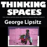 Thinking Spaces 2020-21: George Lipsitz